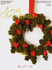Hayfield - Knit Christmas Book - Click HERE to view some of the patterns in this Book