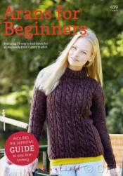 Hayfield Arans for Beginners Book - Click HERE to view some of the patterns in this Book