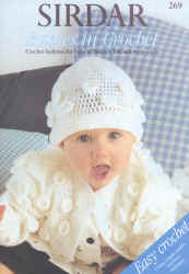 Sirdar Babies in Crochet Book 269 - Click HERE to view some of the patterns in this Book
