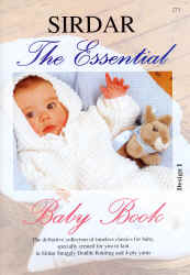 Sirdar The Essential Baby Pattern Book 273 - Click HERE to view some of the patterns in this Book