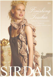 Finishing Touches - Sirdar Organza Ribbon Yarn - Click HERE to view some of the patterns in this Book